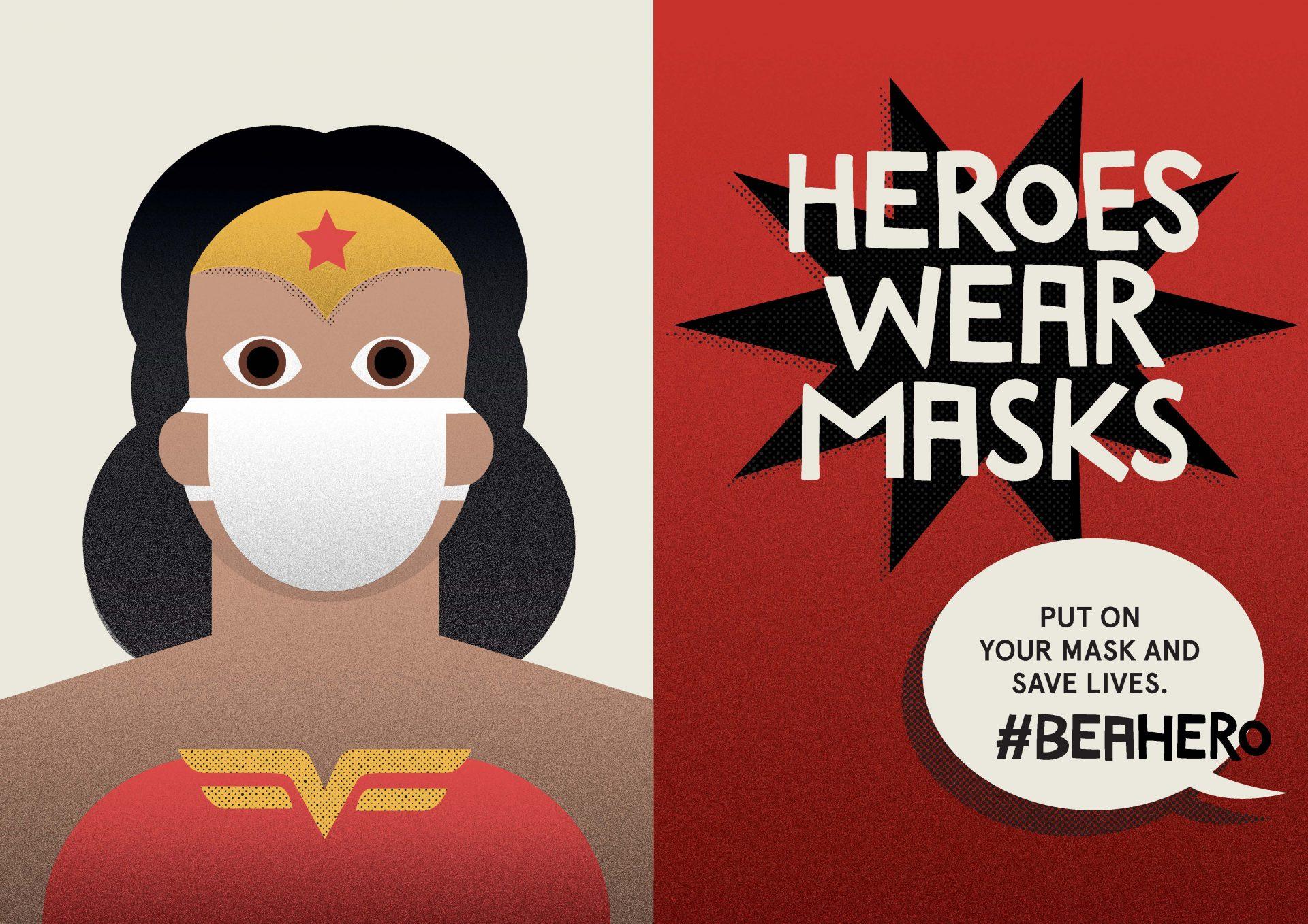 Heroes wear masks. Wonder woman.